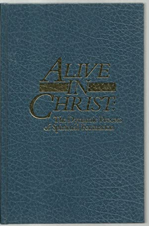 Alive In Christ: The Dynamic Process of Spiritual Formation: Maxie Dunnam