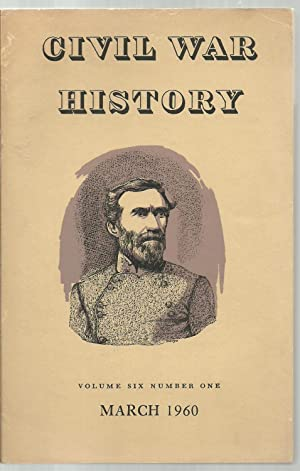 Civil War History, Volume Six Number One - March 1960: Editor: James I. Robertson, Jr.