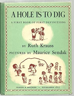 A Hole Is To Dig, A First: Ruth Krauss, Pictures