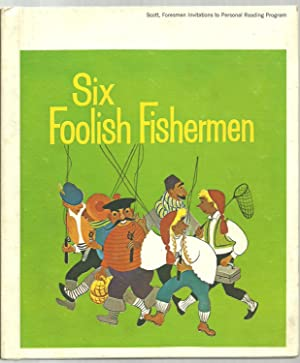 Six Foolish Fishermen, Based on a folktale in Ashton's: Benjamin Elkin