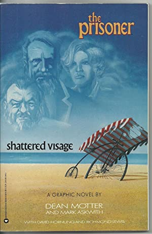 the prisoner, shattered visage: Dean Motter and Mark Askwith, with David Hornung and Richmond Lewis
