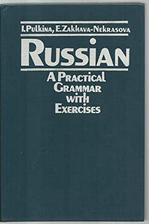 Russian, A Practical Grammar with Exercises: I. Pulkina, E. Zakhava-Nekrasova