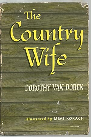 The Country Wife: Dorothy Van Doren