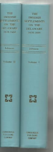 The Swedish Settlements on the Delaware 1638-1664 (2 Volumes Set): Amandus Johnson