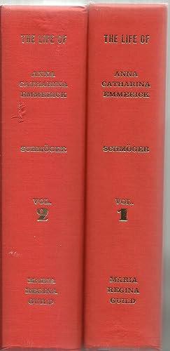 The Life of Anna Catharina Emmerick, 2 Volume set: K. E. Schmoger