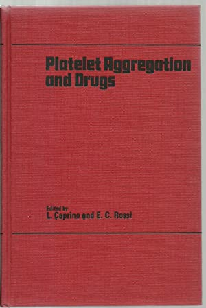 Platelet Aggregation and Drugs, Proceedings of the Serono Symposia, Volume 3: Edited by L. Caprino ...