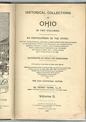 Historical Collections of OHIO in Two Volumes. The Ohio Centennial Edition: Henry Lowe