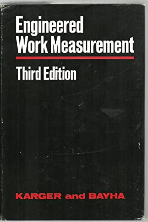 Engineered Work Measurement, The principles, techniques, and: Delmar W. Karger,