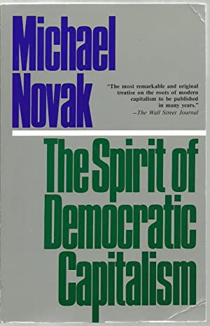 The Spirit of Democratic Capitalism: Michael Novak