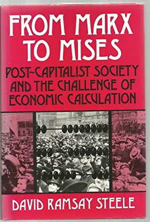 From Marx To Mises, Post-Capitalist Society And The Challenge of Economic Calculation: David Ramsay...