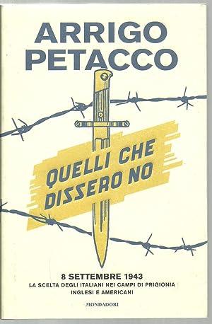 Quelli Che Dissero No: Arrigo Petacco