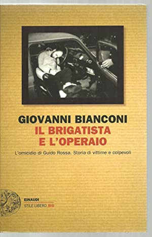 IL Brigatista E L'Operaio: Giovanni Bianconi