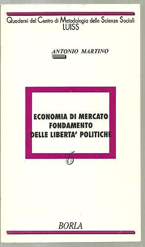 Economia Di Mercato Fondamento Delle Liberta' Politiche: Antonio Martino