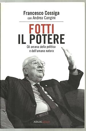 Fotti IL Potere: Francesco Cossiga, Andrea Cangini