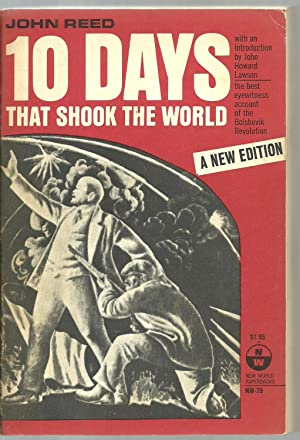10 Days That Shook The World: John Reed, with an introduction by John Howard Lawson