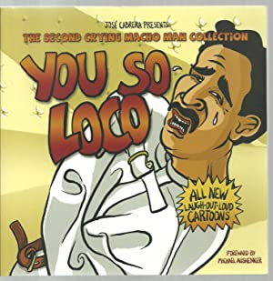 You So Loco, Jose Cabrera Presents The Second Crying Macho Man Collection: Jose Cabrera, Foreword ...