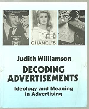 Decoding Advertisements, Ideology and Meaning in Advertising: Judith Williamson
