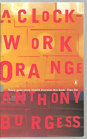 A Clockwork Orange: Anthony Burgess