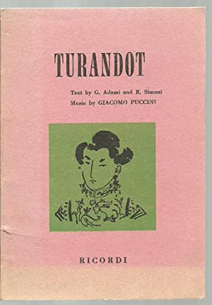 Turandot: Text by G. Adami and R. Simoni, Music by Giacomo Puccini