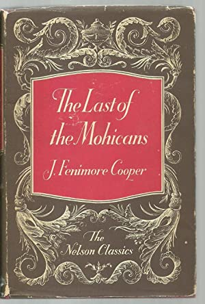 The Last of the Mohicans - The Nelson Classics: J. Fenimore Cooper