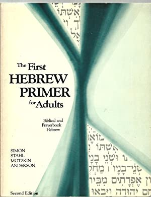 The First Hebrew Primer for Adults, Biblical: Ethelyn Simon, Nanette