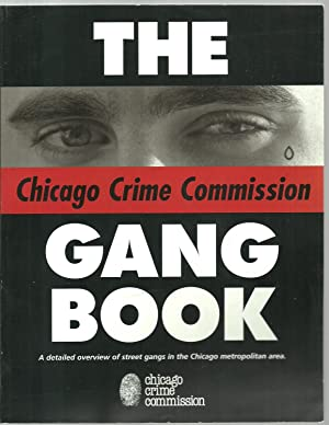 The Gang Book, A detailed overview of street gangs in the Chicago metropolitan area: Principal ...