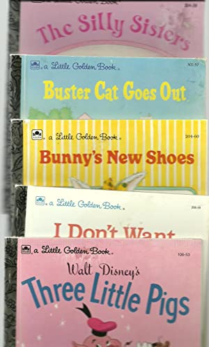 a Little Golden Book: The Silly Sisters, Buster Cat Goes Out, Bunny's New Shoes, I Don't ...