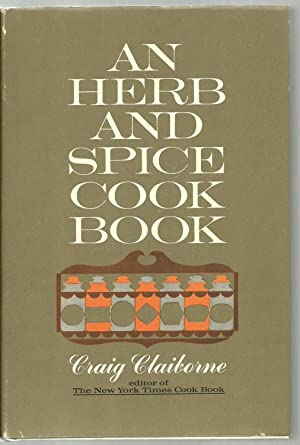 An Herb And Spice Cook Book: Craig Claiborne