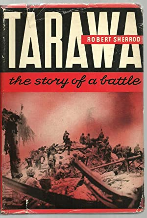 Tarawa, the story of a battle: Robert Sherrod
