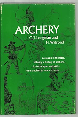 Archery, A Classic in the field, offering a history of archery, its techniques and skills from ...