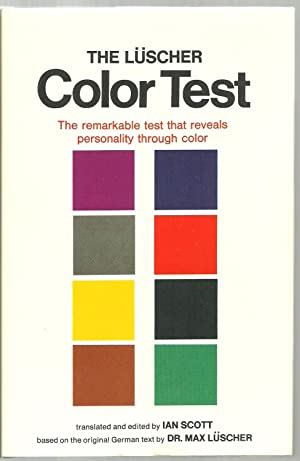 The Luscher Color Test, The remarkable test that reveals personality through color: Translated and ...