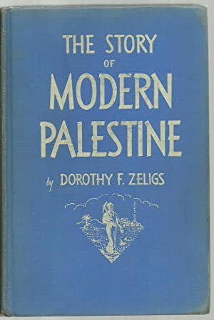 The Story of Modern Palestine For Young People: Dorothy F. Zeligs