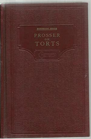 Handbook of The Law of Torts - Hornbook Series: William L. Prosser