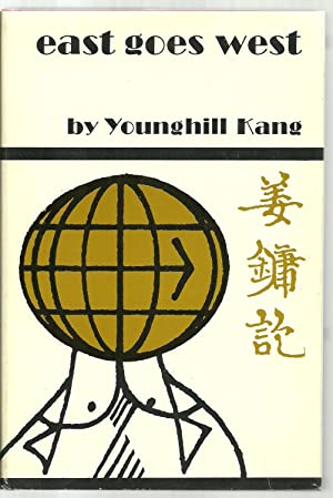 East Goes West, The Making of an Oriental Yankee: Younghill Kang