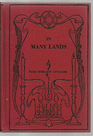 In Many Lands, Stories of How The Scattered Jews Kept Their Festivals: Elma Ehrlich Levinger