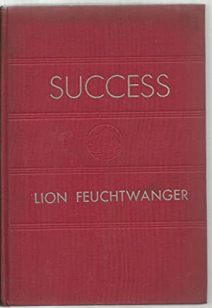 Success, A Novel: Lion Feuchtwanger, Translated