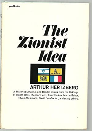 The Zionist Idea, A Historical Analysis and Reader: Edited ANd With An Introduction And ...
