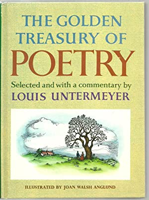 The Golden Treasury of Poetry: Selected and with a commentary by Louis Untermeyer