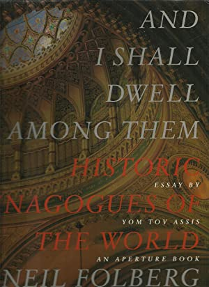 Historic Synagogues of The World, And I Shall Dwell Among Them: Neil Folberg, Essay by Yom Tov ...