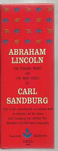 Carl Sandburg's Abraham Lincoln: The Prairie Years, The War Years 1861-1864, The War Years ...