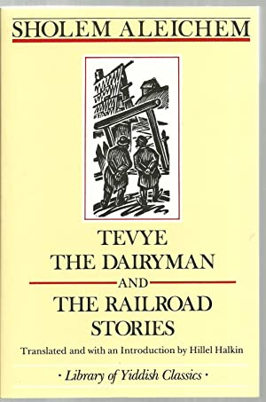 Tevye The Dairyman And The Railroad Stories: Sholem Aleichem, Translated and with an introduction ...