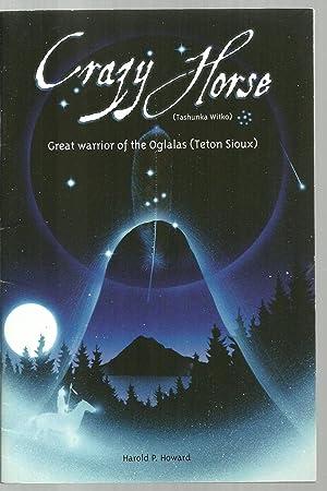 Crazy Horse (Tashunka Witko), Great warrior of the Oglalas (Teton Sioux): Harold P. Howard