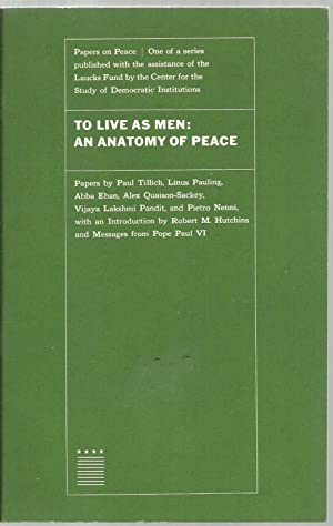 To Live As Men: An Anatomy of Peace - Papers on Peace