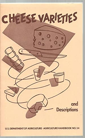 Cheese Varieties and Descriptions - U.S. Department of Agriculture, Agriculture Handbook No. 54