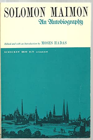 Solomon Maimon, An Autobiography: Edited and with an introdution by Moses Hadas