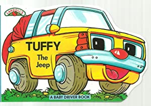 Tuffy The Jeep - A Baby Driver Book: Written and Illustrated by Ian Pillinger