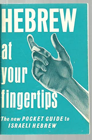 Hebrew at your fingertips, The new Pocket Guide to Israeli Hebrew: Prepared and designed by Saadyah...