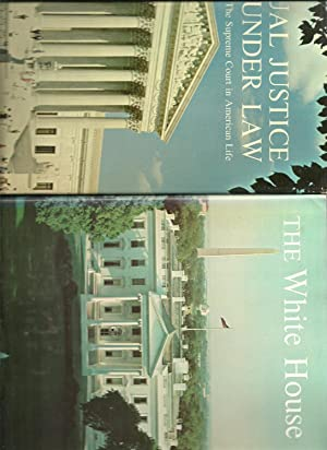 The White House, An Historical Guide / Equal Justice Under Law, The Supreme Court in American Life ...
