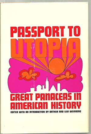 Passport To Utopia, Great Panaceas In American History: Edited with an introduction by Arthur and ...