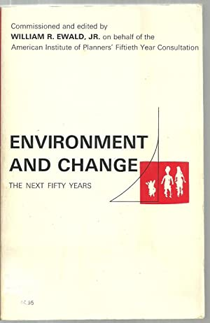 Environment And Change, The Next Fifty Years: Commissioned and edited